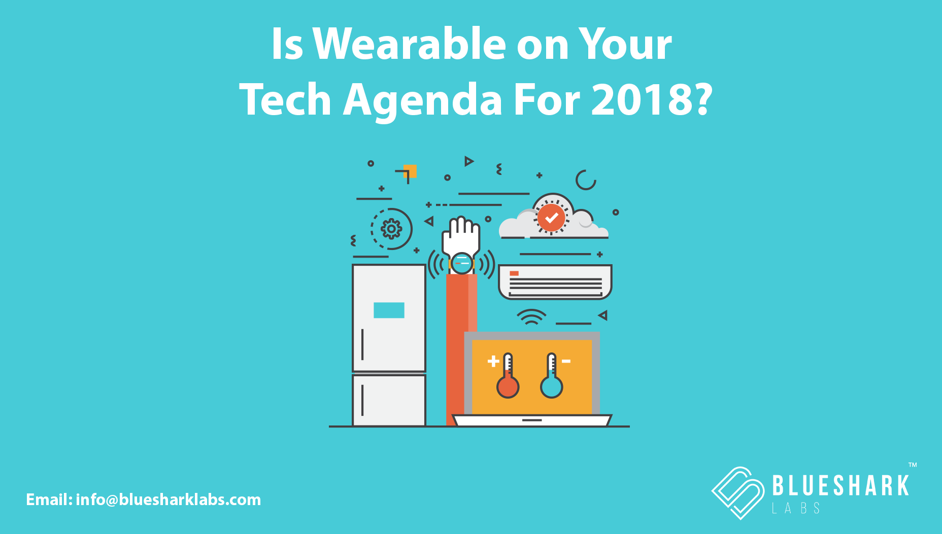 Is Wearable on Your Tech Agenda For 2018?