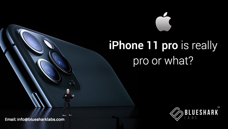 iPhone 11 Pro and Pro Max are really Pro or What?