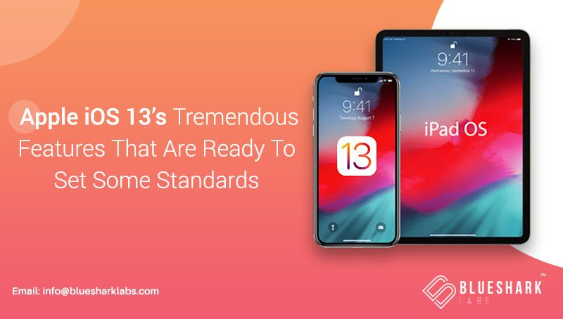 Apple iOS 13's Tremendous Features That Are Ready To Set Some Standards