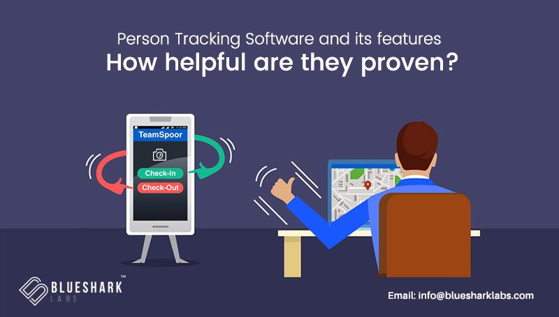 Person Tracking Software And Its Features –  How Helpful Are They Proven?